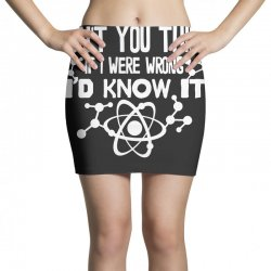 funny big bang theory don't you think if i were wrong i'd know Mini Skirts   Artistshot