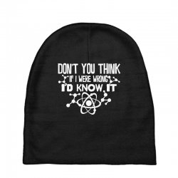 funny big bang theory don't you think if i were wrong i'd know Baby Beanies   Artistshot
