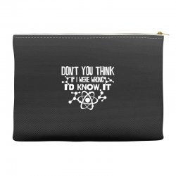 funny big bang theory don't you think if i were wrong i'd know Accessory Pouches   Artistshot