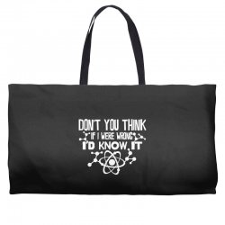 funny big bang theory don't you think if i were wrong i'd know Weekender Totes   Artistshot