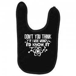 funny big bang theory don't you think if i were wrong i'd know Baby Bibs   Artistshot