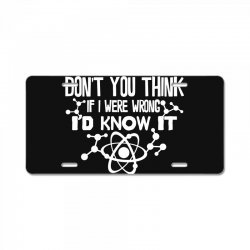 funny big bang theory don't you think if i were wrong i'd know License Plate   Artistshot
