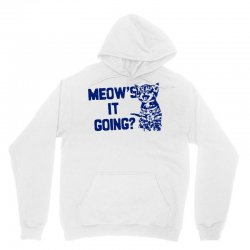 funny cat saying t shirt meows it going shirt funny cat shirt cool cat Unisex Hoodie | Artistshot