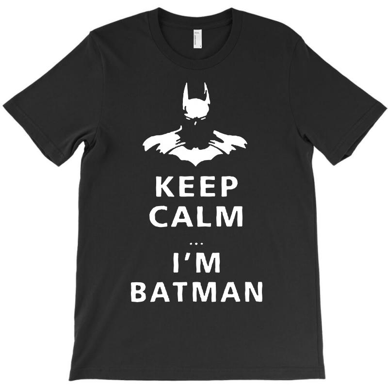 Funny Comic Dc Marvel Superhero Keep Calm I'm Batman 2019 T-shirt | Artistshot