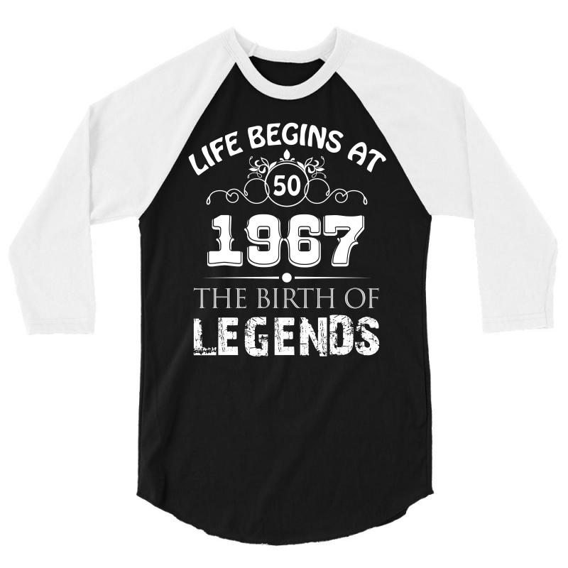 Life Begin At 1967 50th Birthday T Shirt 3 4 Sleeve