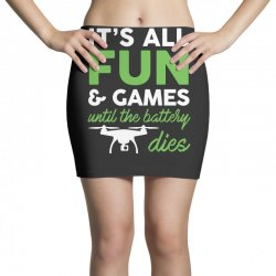 2c75c270 it s all fun and games funny drone pilot t shirt tee Mini Skirts |  Artistshot