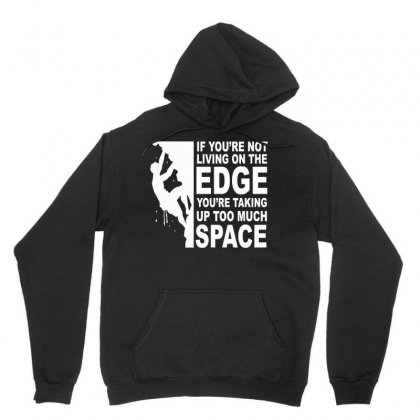 If You're Not Living On The Edge   Life Quote T Shirt Unisex Hoodie Designed By Hung