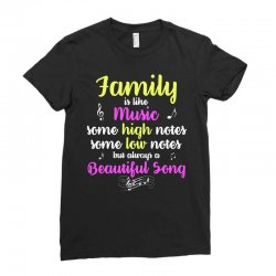 Family Is Like Music Some High Notes Somes Low Notes But Always A Beau Ladies Fitted T-Shirt | Artistshot