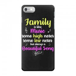 Family Is Like Music Some High Notes Somes Low Notes But Always A Beau iPhone 7 Case | Artistshot