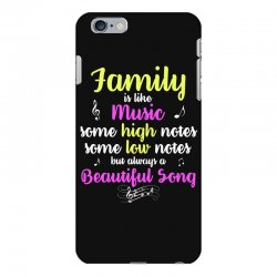 Family Is Like Music Some High Notes Somes Low Notes But Always A Beau iPhone 6 Plus/6s Plus Case | Artistshot
