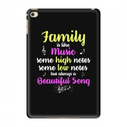 Family Is Like Music Some High Notes Somes Low Notes But Always A Beau iPad Mini 4 Case | Artistshot