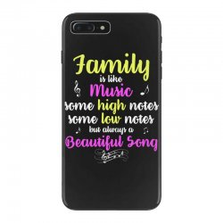 Family Is Like Music Some High Notes Somes Low Notes But Always A Beau iPhone 7 Plus Case | Artistshot