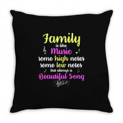 Family Is Like Music Some High Notes Somes Low Notes But Always A Beau Throw Pillow | Artistshot