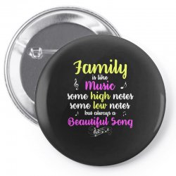 Family Is Like Music Some High Notes Somes Low Notes But Always A Beau Pin-back button | Artistshot