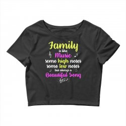 Family Is Like Music Some High Notes Somes Low Notes But Always A Beau Crop Top | Artistshot