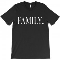 family (white) T-Shirt | Artistshot