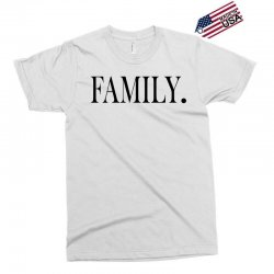 family Exclusive T-shirt | Artistshot