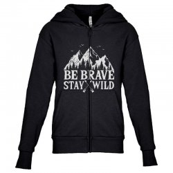 be brave stay wild outdoors Youth Zipper Hoodie   Artistshot