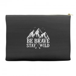 be brave stay wild outdoors Accessory Pouches   Artistshot