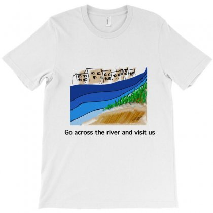 Go Across The River And Visit Us T-shirt Designed By Issam