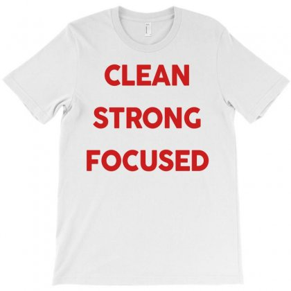 Clean, Strong, Focused (red) T-shirt Designed By Noir Est Conception