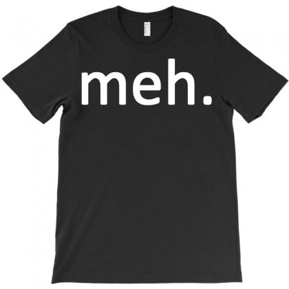 Funny Meh Internet Geek Funny Meme 2019 Cool T-shirt Designed By Tee Shop