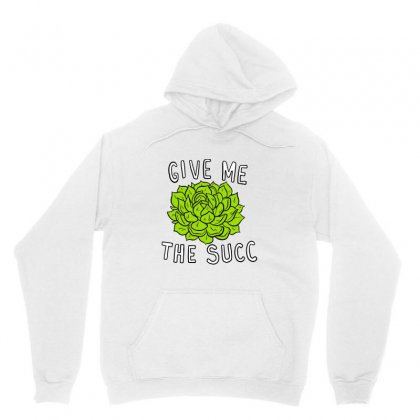 Give Me The Succ Unisex Hoodie Designed By Tee Shop