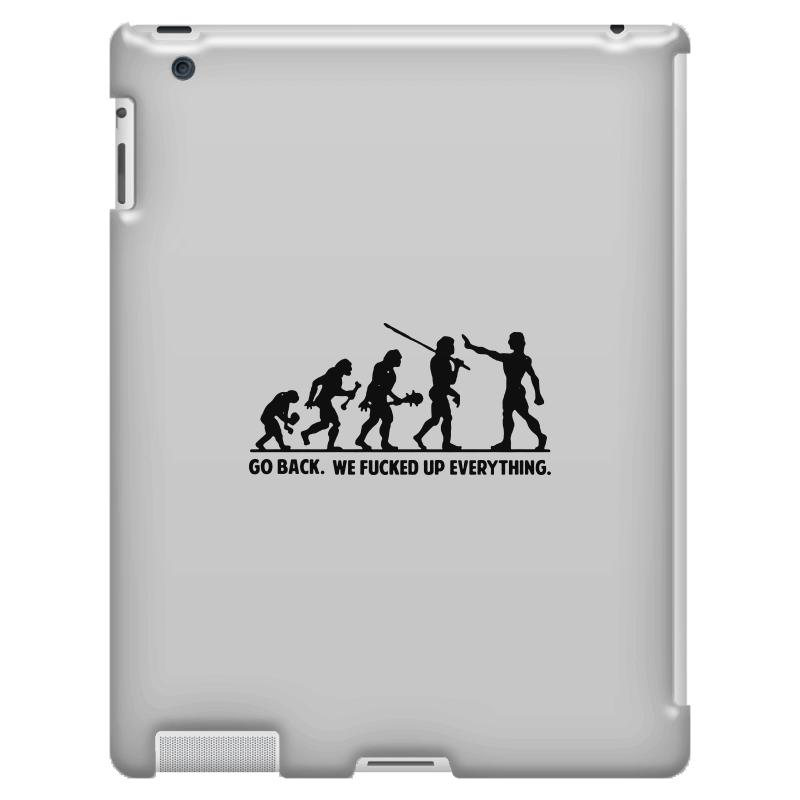 dbbecd4b996 Go Back We Fucked Up Everything T Shirt Funny T Shirt Saying Offensive Ipad  3 And 4 Case. By Artistshot