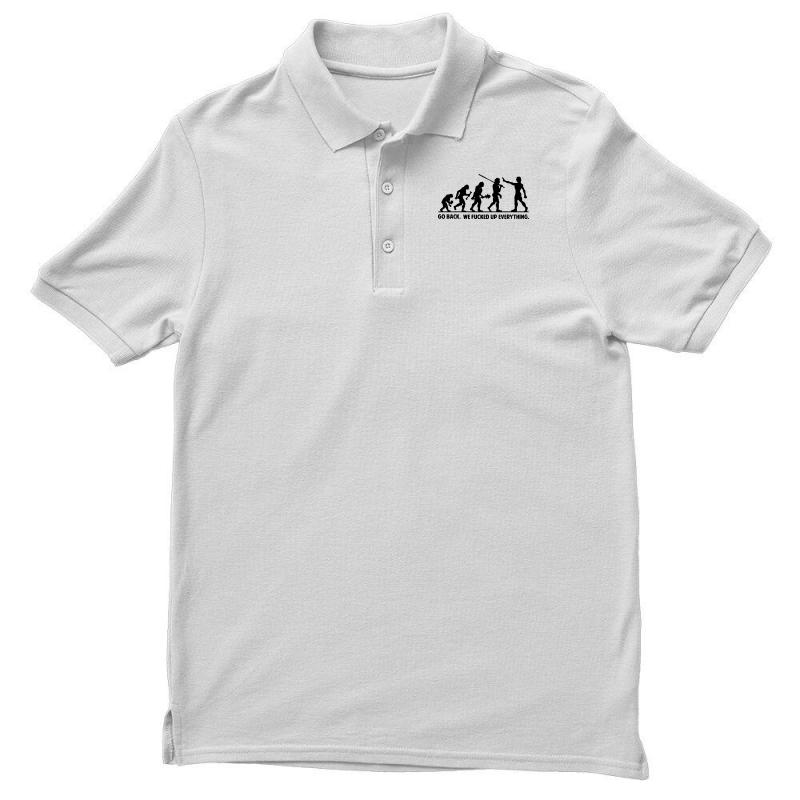 2b130e9665f Go Back We Fucked Up Everything T Shirt Funny T Shirt Saying Offensive  Men's Polo Shirt. By Artistshot
