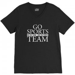go sports do the thing win the points team V-Neck Tee | Artistshot
