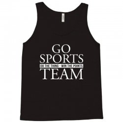 go sports do the thing win the points team Tank Top | Artistshot
