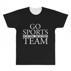 go sports do the thing win the points team All Over Men's T-shirt | Artistshot