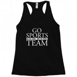 go sports do the thing win the points team Racerback Tank | Artistshot
