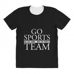 go sports do the thing win the points team All Over Women's T-shirt | Artistshot