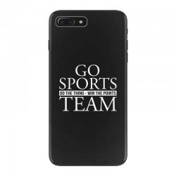 go sports do the thing win the points team iPhone 7 Plus Case | Artistshot