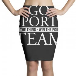 go sports do the thing win the points team Pencil Skirts | Artistshot