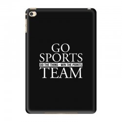 go sports do the thing win the points team iPad Mini 4 Case | Artistshot