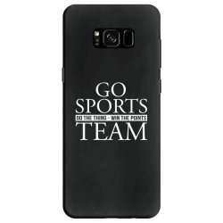 go sports do the thing win the points team Samsung Galaxy S8 Case | Artistshot