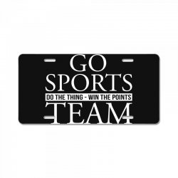 go sports do the thing win the points team License Plate | Artistshot