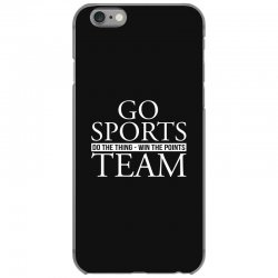 go sports do the thing win the points team iPhone 6/6s Case | Artistshot