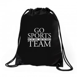 go sports do the thing win the points team Drawstring Bags | Artistshot