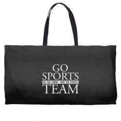 go sports do the thing win the points team Weekender Totes | Artistshot
