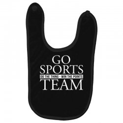 go sports do the thing win the points team Baby Bibs | Artistshot