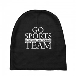 go sports do the thing win the points team Baby Beanies | Artistshot
