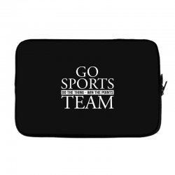 go sports do the thing win the points team Laptop sleeve | Artistshot
