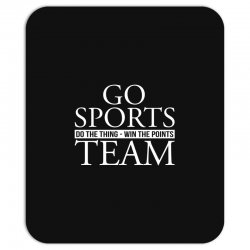 go sports do the thing win the points team Mousepad | Artistshot