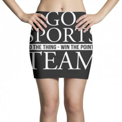 go sports do the thing win the points team Mini Skirts | Artistshot