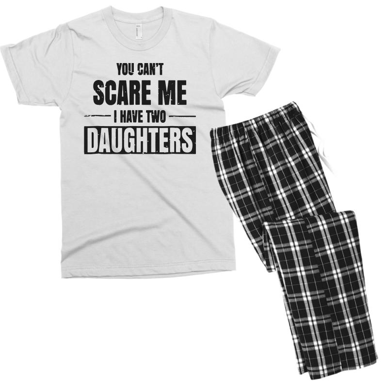 5f7009a3 cool distressed you can't scare me i have two daughters Men's T-shirt  Pajama Set