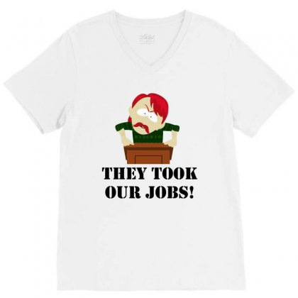 New They Took Our Jobs V-neck Tee Designed By Reotechart