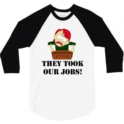 New They Took Our Jobs 3/4 Sleeve Shirt Designed By Reotechart